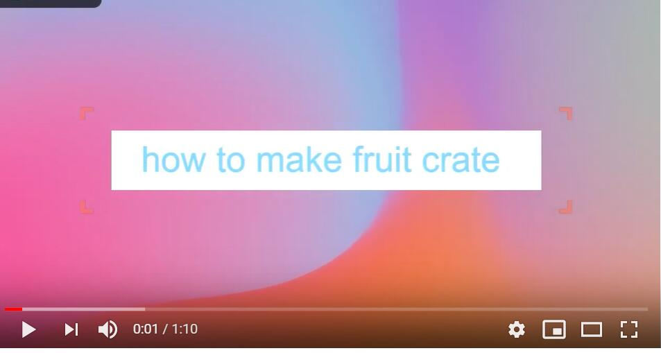 how to make fruit crate